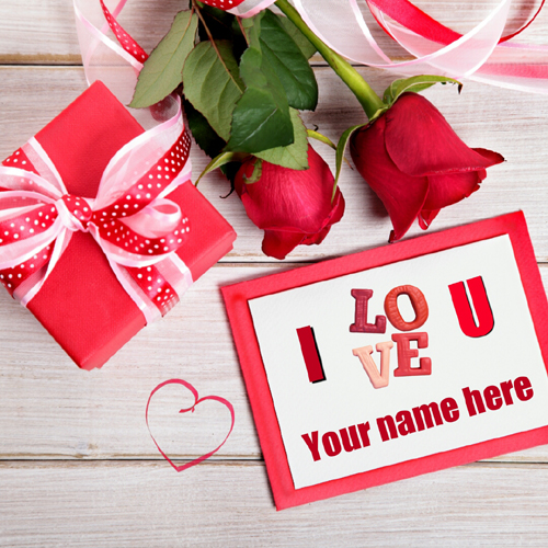 I Love You Romantic Name Greeting With Gifts and Flower