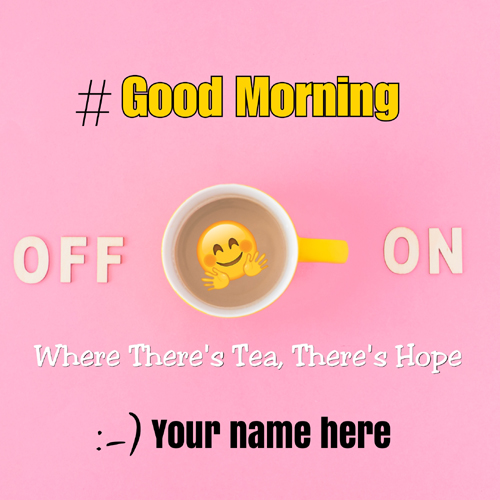 Good Morning Whatsapp Status Image With Your Name