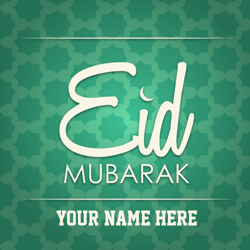 Eid Mubarak Wishes Greeting Card With Your Name