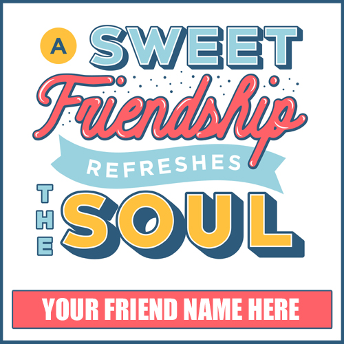 Beautiful Friendship Day Quote Greeting With Your Name