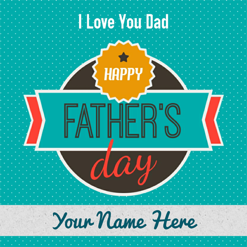 Happy Fathers Day Love You Dad Greeting With Name