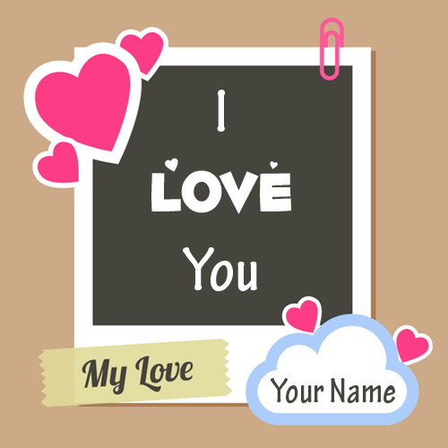 I Love You My Love Note Greeting Card With Your Name