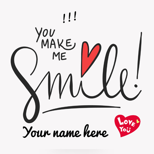 You Make Me Smile Romantic Quote Greeting Pic With Name