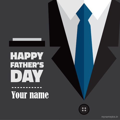 Write your name on happy fathers day greeting card