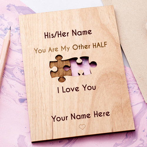 Write Name on Your Are My Other Half Love Greeting