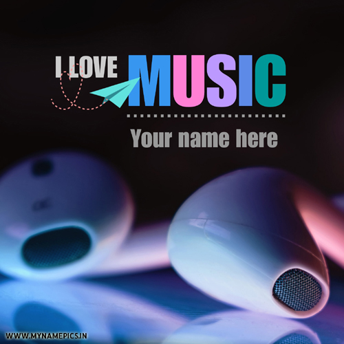I Love Music Background Whatsapp DP Pics With Name