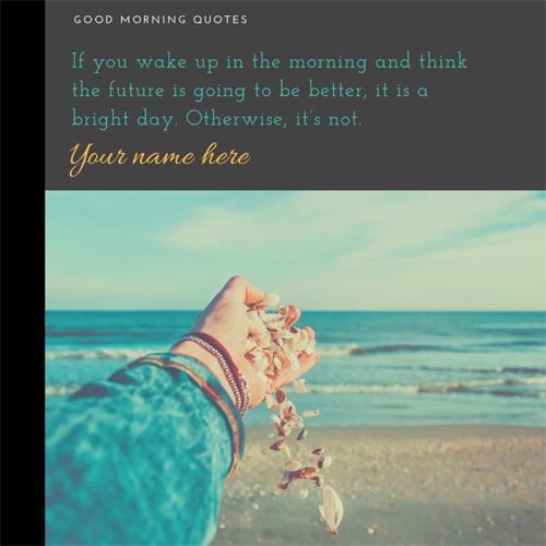 Have a Beautiful Morning Quote Greeting Card With Name