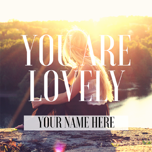 Write Name on You are Lovely Quote Greeting For Girls