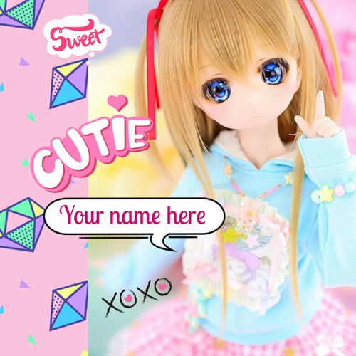 Cutie and Sweet Doll Whatsapp Greeting Card With Name
