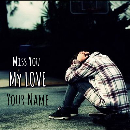 miss you my love sad boy dp pics with your name