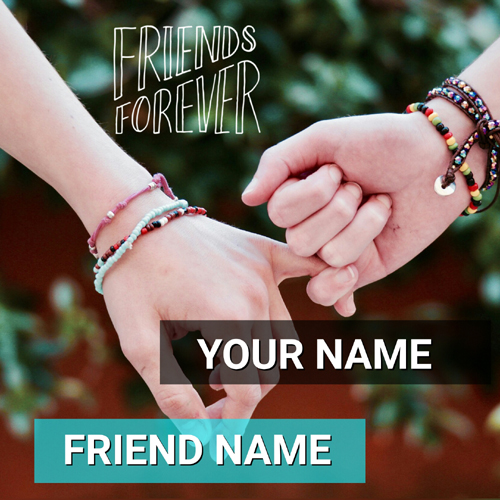 Friends Forever Beautiful Greeting Card With Your Name